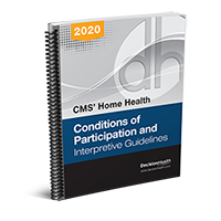 CMS' Home Health Conditions of Participation and Interpretive Guidelines, 2020