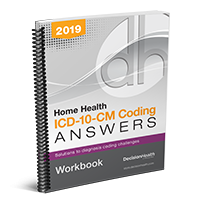 Home Health ICD-10-CM Coding Answers Workbook, 2019