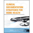 Clinical Documentation Strategies for Home Health
