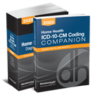 Home Health ICD-10-CM Diagnosis Coding Manual & Companion, 2020