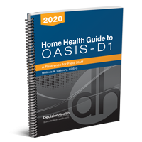 Home Health Guide to OASIS-D1: A Reference for Field Staff, 2020 - eBook