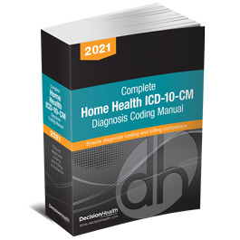 Complete Home Health ICD-10-CM Diagnosis Coding Manual, 2021