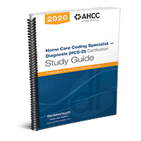 Home Care Coding Specialist - Diagnosis (HCS-D) Certification Study Guide, 2020