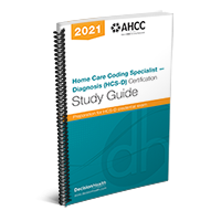 Home Care Coding Specialist - Diagnosis (HCS-D) Certification Study Guide, 2021