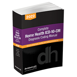Complete Home Health ICD-10-CM Diagnosis Coding Manual, 2022