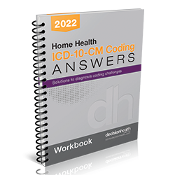 Home Health ICD-10-CM Coding Answers, 2022 Workbook (5 Pack)