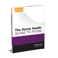The Home Health Guide to PDGM, Third Edition