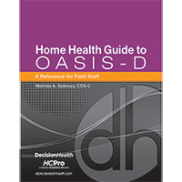 Home Health Guide to OASIS-D: A Reference for Field Staff