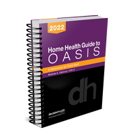 Home Health Guide to OASIS: A Reference for Field Staff, 2022