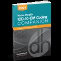 Home Health ICD-10-CM Coding Companion, 2021