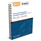 Home Care Specialist - Compliance (HCS-C) Certification Study Guide, 2019