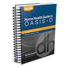 Home Health Guide to OASIS-D1: A Reference for Field Staff, 2020