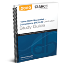 Home Care Specialist - Compliance (HCS-C) Certification Study Guide, 2020