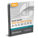 Home Health ICD-10-CM Coding Answers, 2021 Workbook (5 Pack)