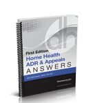Home Health ADR & Appeals Answers, First Edition
