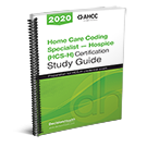 Home Care Coding Specialist – Hospice (HCS-H) Certification Study Guide, 2020