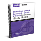 Home Care Clinical Specialist – OASIS (HCS-O) Certification Study Guide, 2020