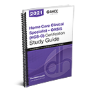 Home Care Clinical Specialist – OASIS (HCS-O) Certification Study Guide, 2021