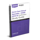 Home Care Clinical Specialist – OASIS (HCS-O) Certification Study Guide, 2022